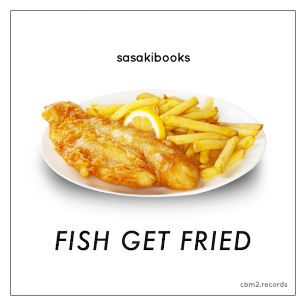 sasakibooks - Fish Get Fried